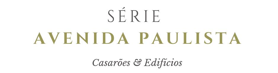 Série Avenida Paulista